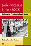 Strike a Woman, Strike a Rock, Barbara Hutmacher MacLean, 1592210767