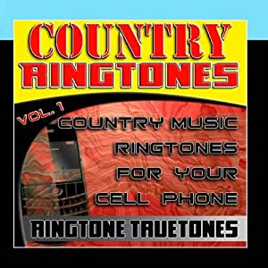 Country Ringtones Vol. 1 - Country Music Ringtones For Your Cell Phone