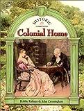 Colonial Home, Bobbie Kalman and John Crossingham, 086505469X