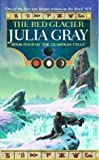 """The Red Glacier Bk. 4 (Guardian Cycle)"" av Julia Gray"