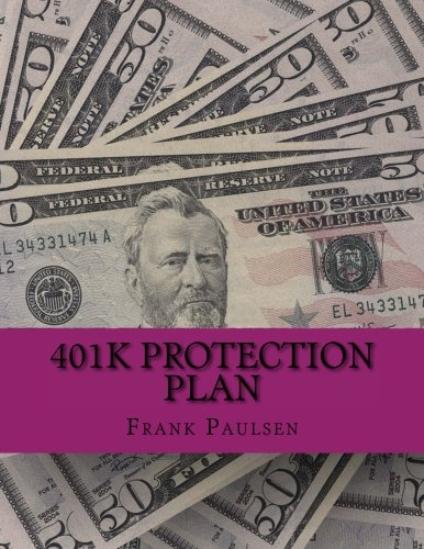 401k Protection Plan: Your 401k In The Recession pdf epub