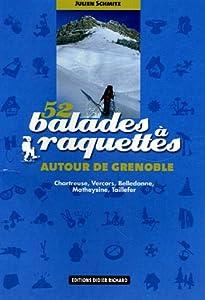 """Afficher """"52 balades à raquettes autour de Grenoble"""""""