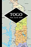 Togo Travel Journal: Write and Sketch Your Togo Travels, Adventures and Memories