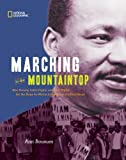 Front cover for the book Marching to the Mountaintop: How Poverty, Labor Fights and Civil Rights Set the Stage for Martin Luther King Jr's Final Hours by Ann Bausum