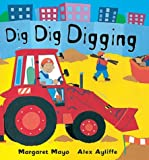Dig, Dig, Digging (Picture Books)
