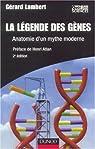 La légende des gènes : Anatomie d'un mythe moderne par Lambert (II)