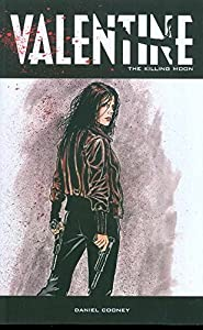 Valentine Volume 3: The Killing Moon
