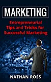Marketing: Entrepreneurial Tips And Tricks For Successful Marketing