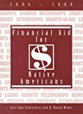 Financial Aid for Native Americans, Gail Ann Schlachter and R. David Weber, 1588411362