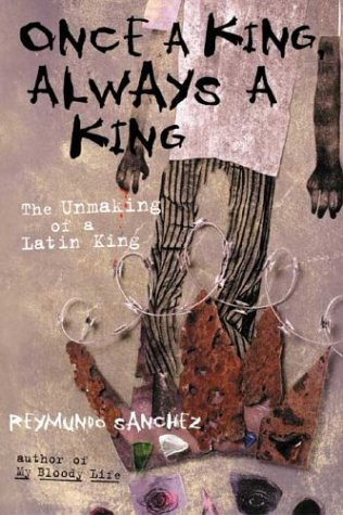 Download Once a King, Always a King: The Unmaking of a Latin King PDF