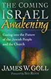 The Coming Israel Awakening, James W. Goll, 0800794400