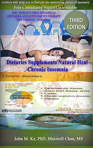 Dietaries Supplements Natural Heal Chronic Insomnia: How to treat Chronic Insomnia naturally and easily with Dietaries Supplements (Chronic Insomnia Natural Therapy Book 3)