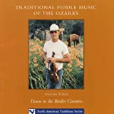 Traditional Fiddle Music of the Ozarks, Volume III: Down in the Border Counties