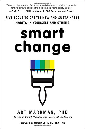 Smart Change: Five Tools to Create New and Sustainable Habits in Yourself and Others pdf epub