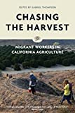 Chasing the Harvest: Migrant Workers in California Agriculture (Voice of Witness)