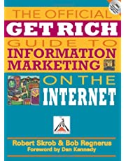 The Official Get Rich Guide to Information Marketing on the Internet