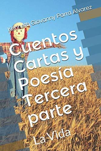 Cuentos Cartas y Poesía Tercera parte: La Vida (Spanish Edition)