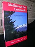 Medicine at the Crossroads 9780963651907