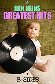 Ben Heins Greatest Hits and B-Sides by [Heins, Ben]
