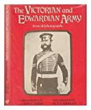 img - for The Victorian and Edwardian army from old photographs book / textbook / text book