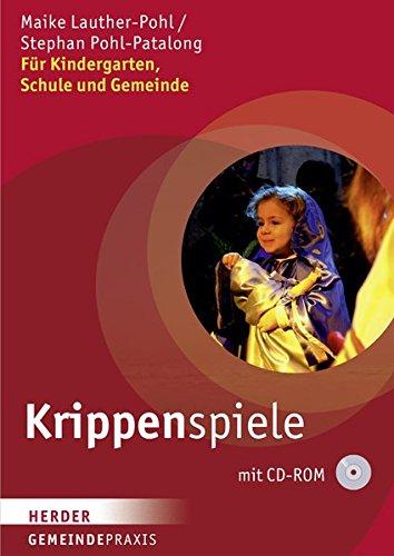 Krippenspiele: Für Kindergarten, Schule und Gemeinde (Gemeindepraxis)