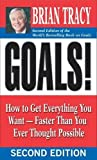 img - for Goals!: How to Get Everything You Want -- Faster Than You Ever Thought Possible book / textbook / text book