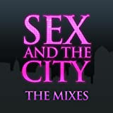 Sex And The City (The Mixes)