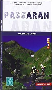 Pass'aran. Couserans-aran. Mapa-gía. Escala 1:25.000. Catalán, Castellano, Francés, Aranés. Editorial Alpina. Epub Descargar