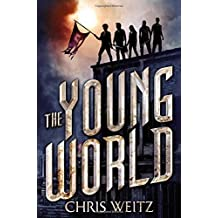 By Chris Weitz The Young World [Hardcover]