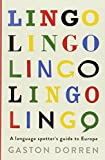 Book cover image for Lingo: A Language Spotters Guide to Europe
