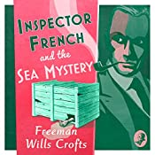 Inspector French and the Sea Mystery: Inspector French Mystery, Book 4 | Freeman Wills Crofts