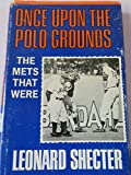 img - for Once Upon the Polo Grounds: The Mets That Were book / textbook / text book