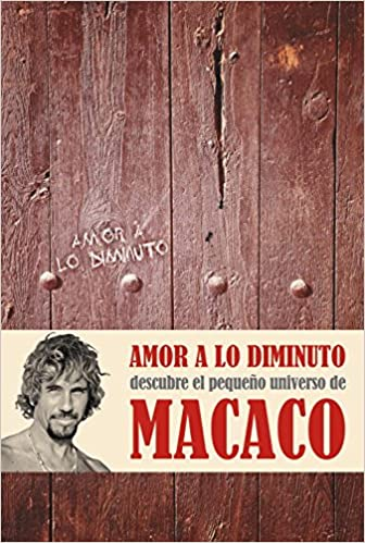 Amazon.com: Amor a lo diminuto / Love For The Tiny Things (Spanish Edition) (9788401347849): Dani Macaco: Books
