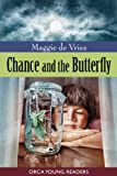 Chance and the Butterfly, Maggie De Vries, 1554698650