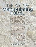 The Art of Manipulating Fabric