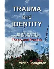 Trauma and Identity: Identity Oriented Psychotrauma Therapy: Theory and Practice