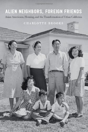 Download Alien Neighbors, Foreign Friends: Asian Americans, Housing, and the Transformation of Urban California (Historical Studies of Urban America) 1st Edition by Brooks, Charlotte published by University Of Chicago Press pdf epub
