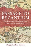 Passage to Byzantium: The Romanov-Habsburg Feud that Led to World War I