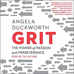 Grit: The Power of Passion and Perseverance Audiobook by Angela Duckworth Narrated by Angela Duckworth