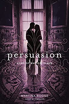 Persuasion (Heirs of Watson Island Book 2) by [Boone, Martina]