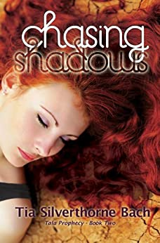 Chasing Shadows (Tala Prophecy Book 2) by [Silverthorne Bach, Tia]