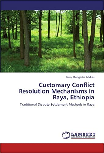Customary Conflict Resolution Mechanisms in Raya, Ethiopia