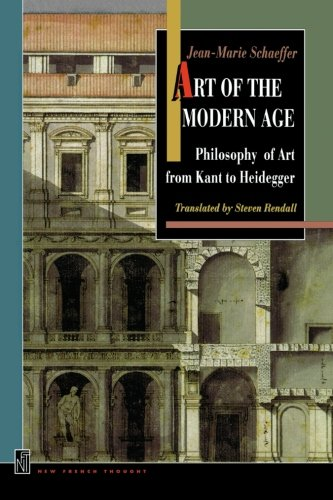 Art of the Modern Age: Philosophy of Art from Kant to Heidegger (New French Thought Series) pdf epub