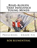 Read-Alouds That Influence Young Minds, Bob Blumenthal, 1470121174