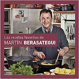 Las Recetas Favoritas De Martín Berasategui por Martín Berasategui epub