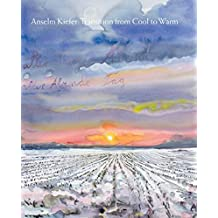 Anselm Kiefer: Transition from Cool to Warm