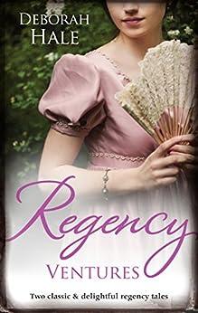 Mills & Boon : Regency Ventures/A Gentleman Of Substance/The Wedding Wager by [Hale, Deborah]