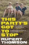 Front cover for the book This Party's Got to Stop by Rupert Thomson