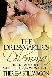 The Dressmaker's Dilemma (Winter Creek, Montana Series Book 2)