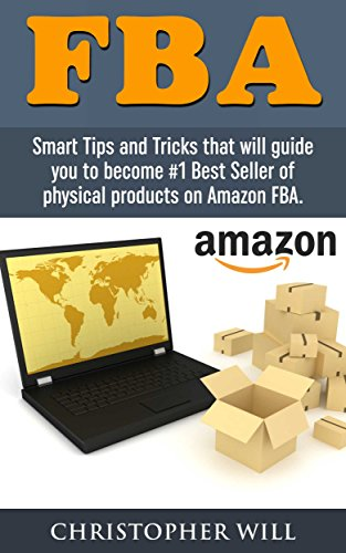 Download PDF FBA - Fulfillment by Amazon - Smart Tips and Tricks that will guide you to become #1 Best Seller of physical products on Amazon FBA. Crack Amazon FBA Secret. Free BONUS chapter included